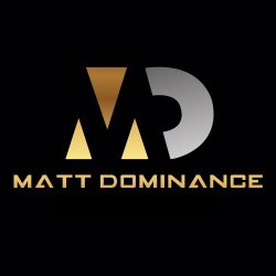 MATT DOMINANCE